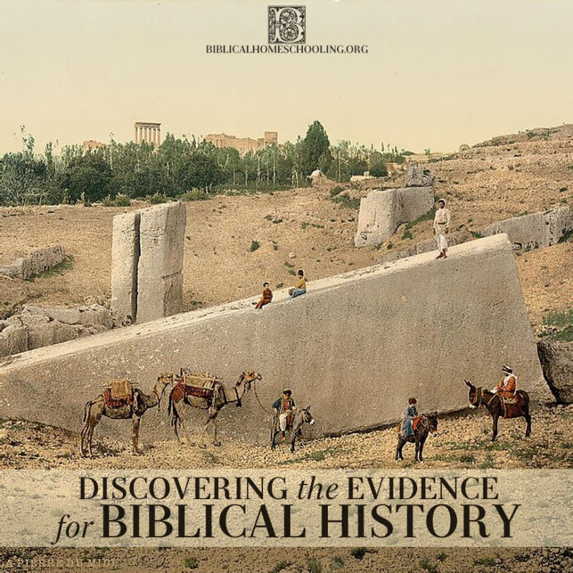 Discovering the Evidence for Biblical History | biblicalhomeschooling.org