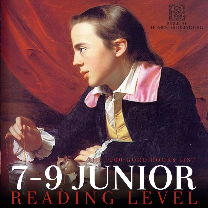 7-9 Junior Reading Level | 1000 Good Books List | biblicalhomeschooling.org