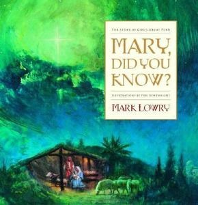 Mary, Did You Know? by Mark Lowry | biblicalhomeschooling.org