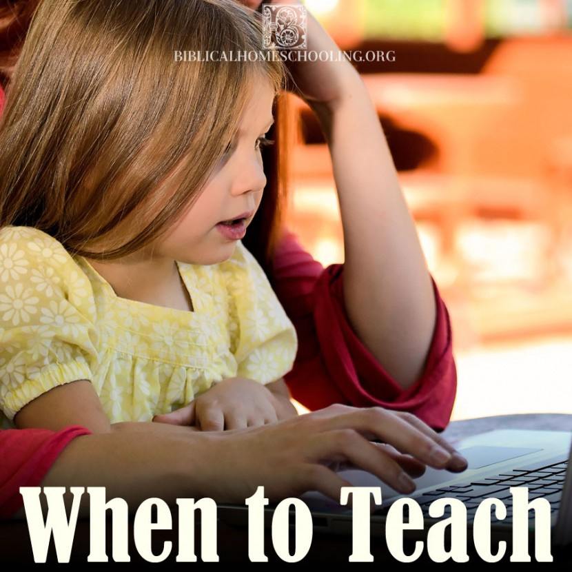 when to teach | biblicalhomeschooling.org