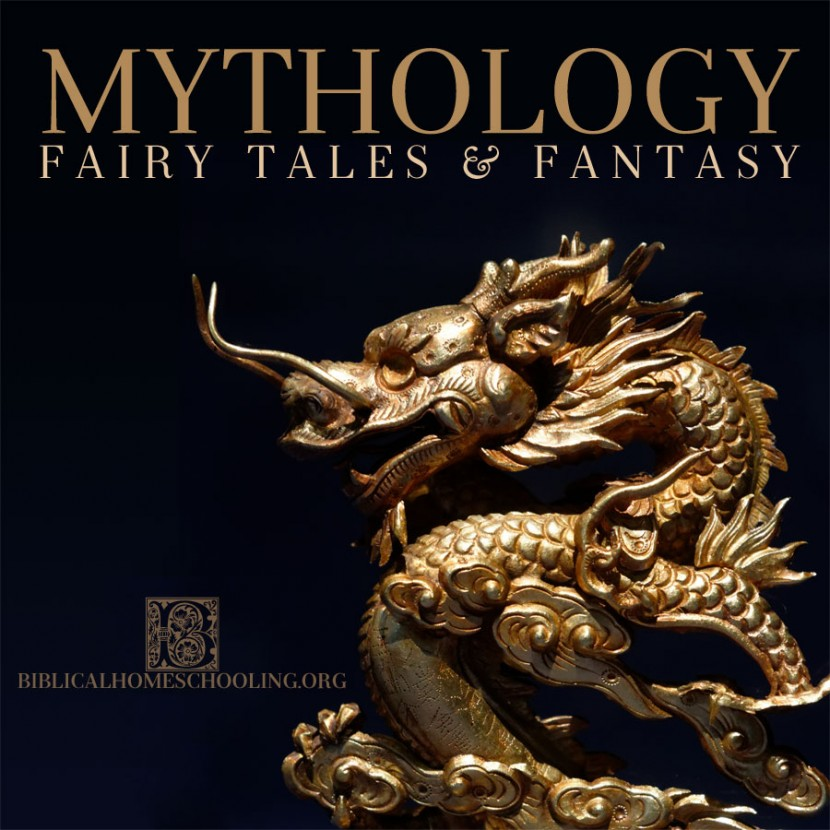 Mythology, Fairy Tales, and Fantasy | biblicalhomeschooling.org