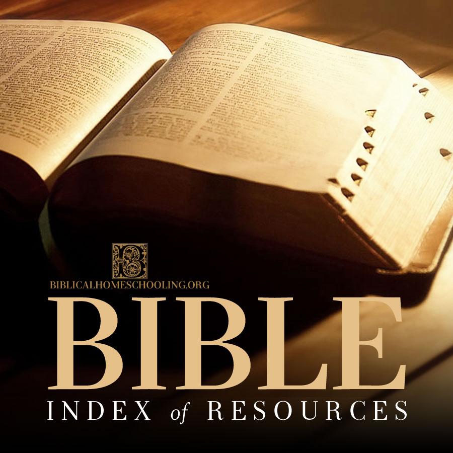 Bible Index | biblicalhomeschooling.org