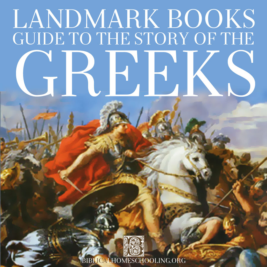 Landmark Books Guide to The Story of the Greeks | biblicalhomeschooling.org
