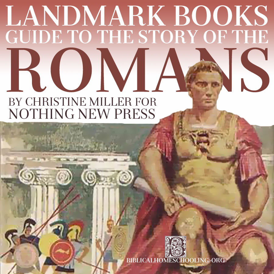 Landmark Books Guide to The Story of the Romans | biblicalhomeschooling.org