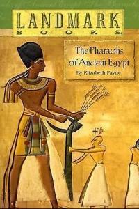 pharaohs of ancient egypt by elizabeth payne | world landmark books
