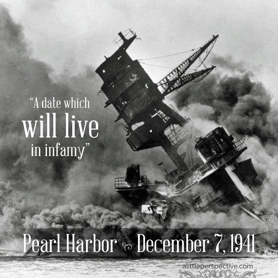 Pearl Harbor, Dec 7 1941 | alittleperspective.com