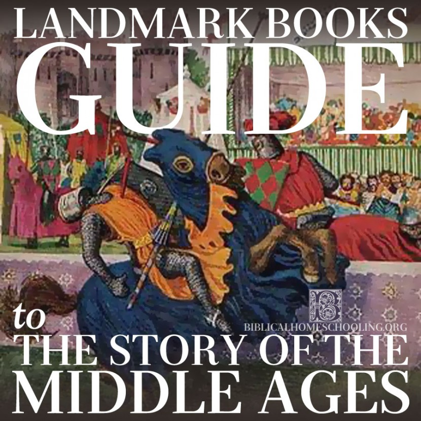 Landmark Books Guide to The Story of the Middle Ages | biblicalhomeschooling.org