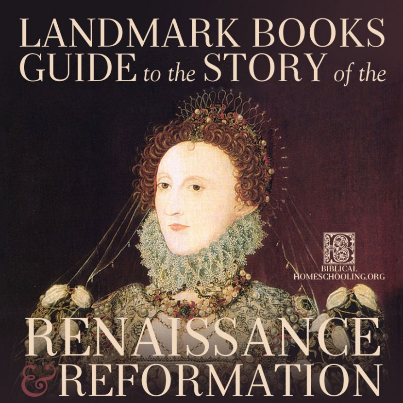 Landmark Books Guide to the Story of the Renaissance and Reformation   biblicalhomeschooling.org
