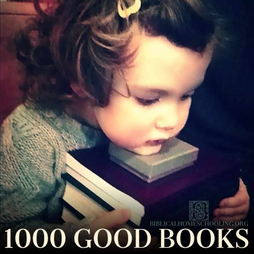 1000 Good Books | biblicalhomeschooling.org
