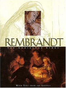 Rembrandt: The Christmas Story by Thomas Nelson | biblicalhomeschooling.org