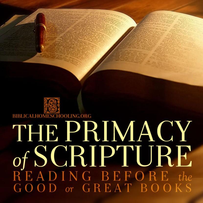 The Primacy of Scripture   biblicalhomeschooling.org