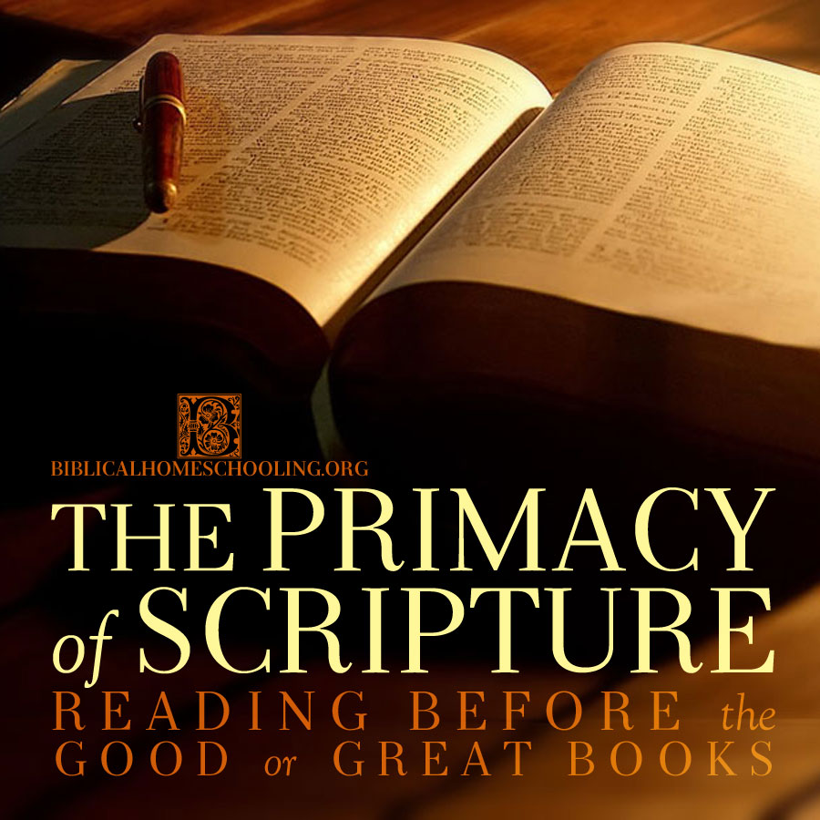 The Primacy of Scripture | biblicalhomeschooling.org