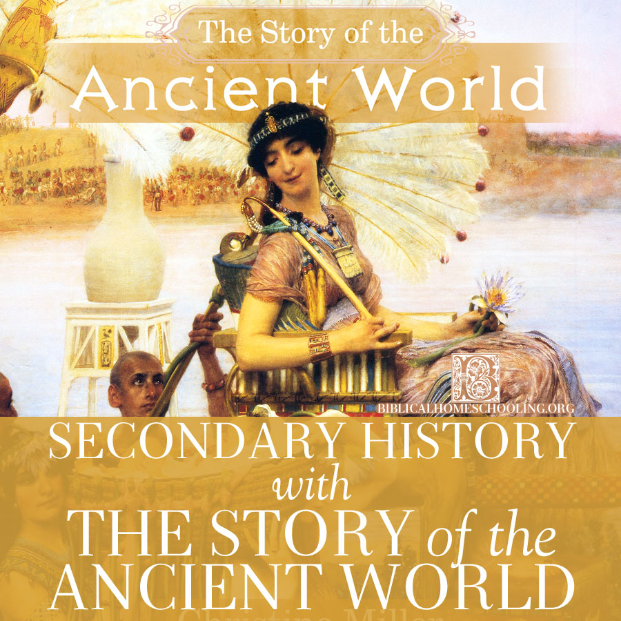 Secondary History with The Story of the Ancient World | biblicalhomeschooling.org