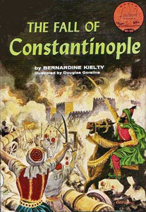 The Fall of Constantinople by Bernadine Kielty | biblicalhomeschooling.org