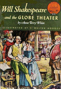 Will Shakespeare and the Globe Theater by Anne Terry White | biblicalhomeschooling.org