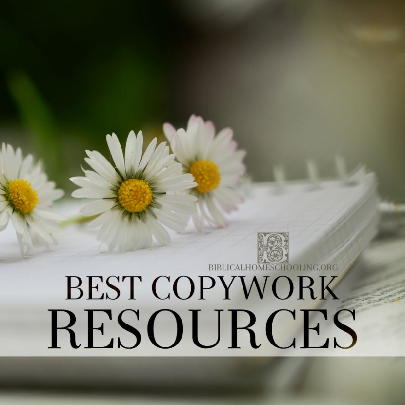 best copywork resources | biblicalhomeschooling.org