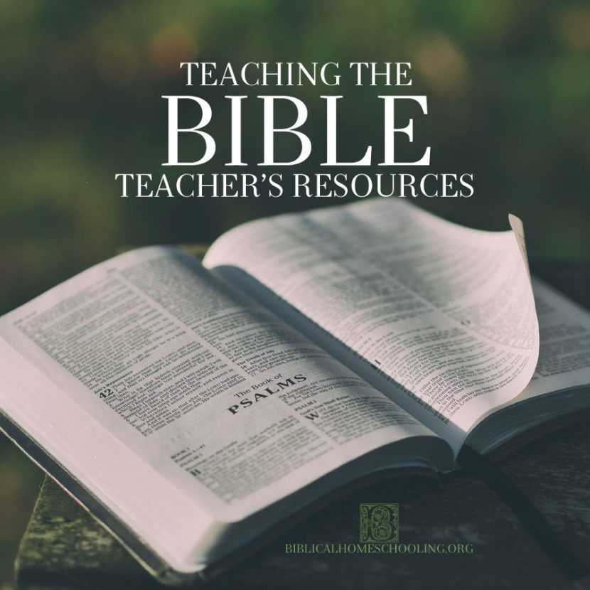 Teaching the Bible: Teacher's Resources | biblicalhomeschooling.org