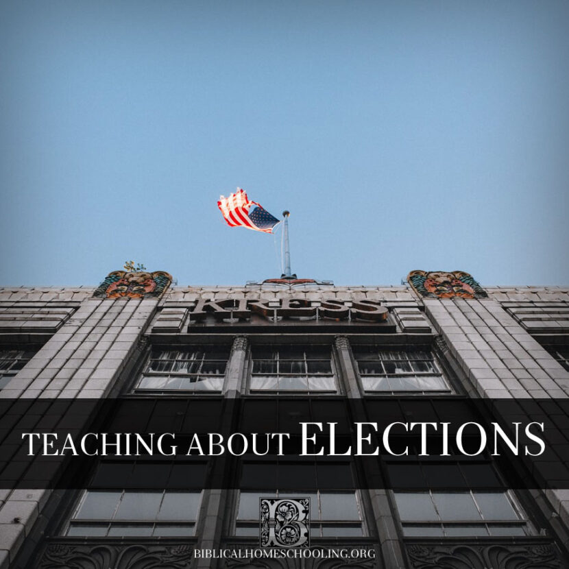 teaching about elections | biblicalhomeschooling.org
